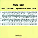 Reich: Octet / Music for a Large Ensemble / Violin Phase