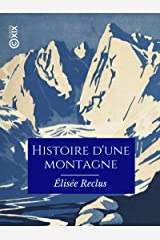Histoire d'une montagne (French Edition) Kindle Edition