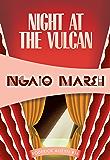Night at the Vulcan (Roderick Alleyn Book 16)