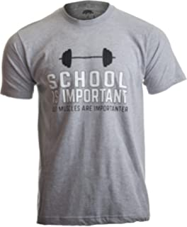 080f8cea School is Important, but Muscles are Importanter | Funny Body Building T- Shirt