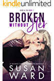 Broken Without Her: A Second Chance Rock Star Romance (Sand & Fog Series Book 1)