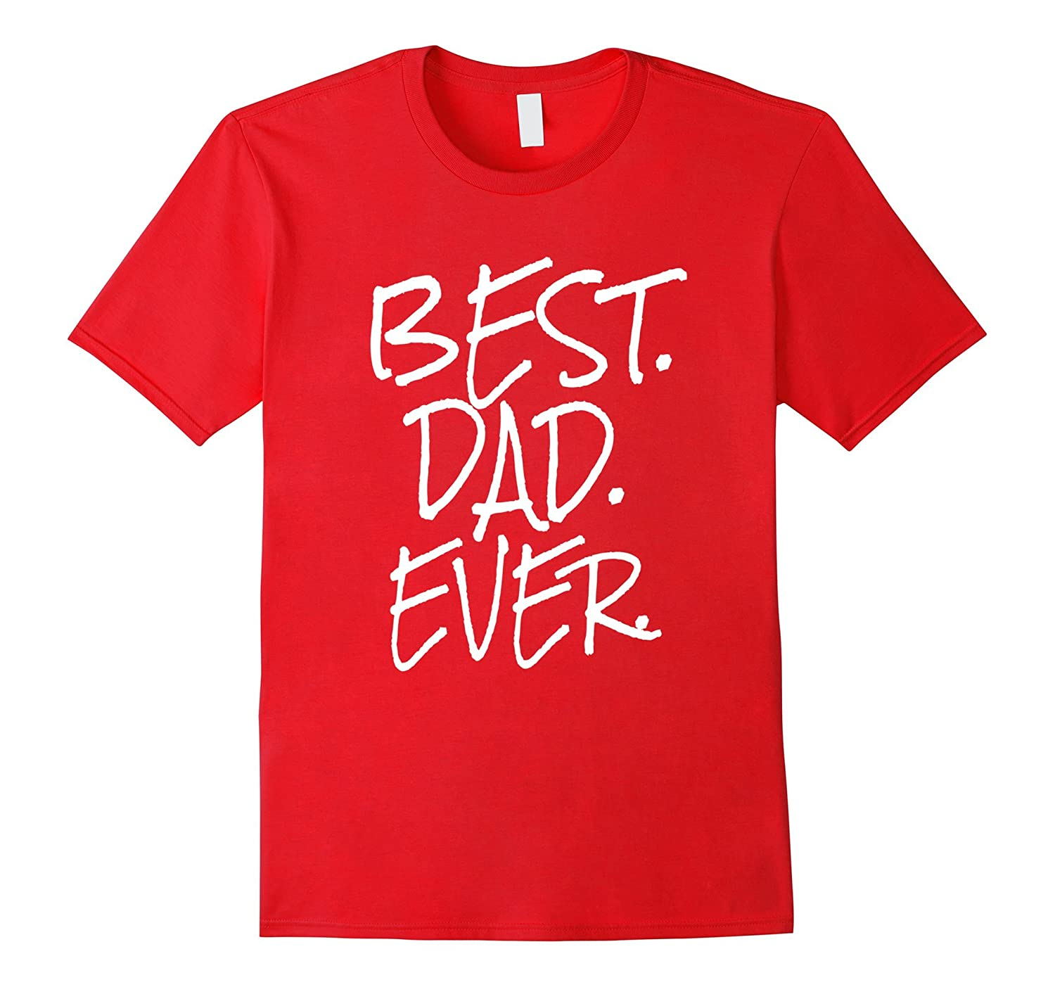 Best Dad Ever Funny Fathers Day T Shirt Best Holiday Gift-Vaci