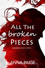 All the Broken Pieces Kindle Edition
