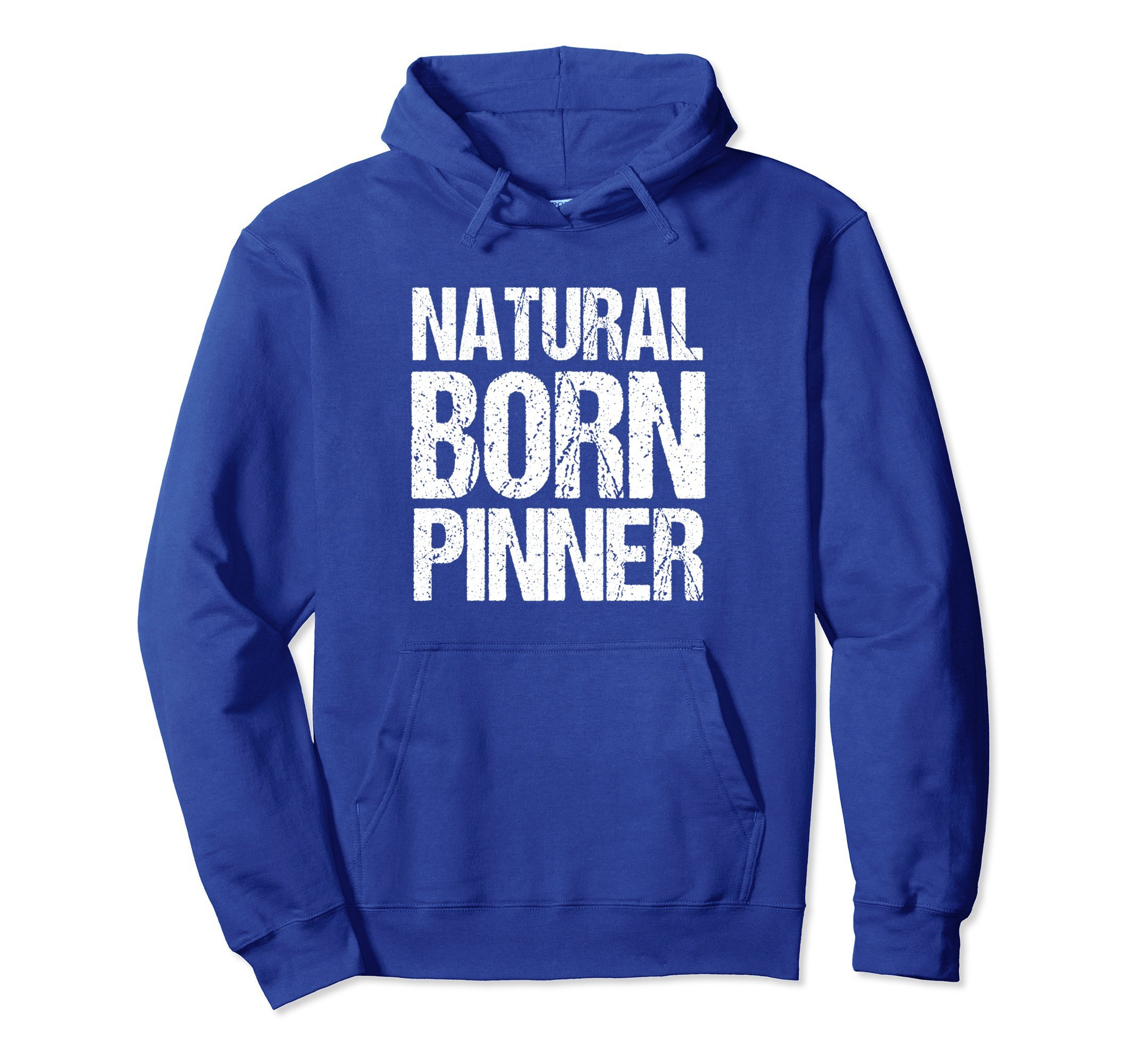 Unisex Funny Wrestling Hoodie - Natural Born Pinner XL: Royal Blue