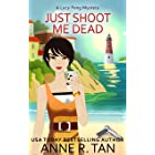 Just Shoot Me Dead: A Chinese Cozy Mystery (A Lucy Fong Mystery Book 1)
