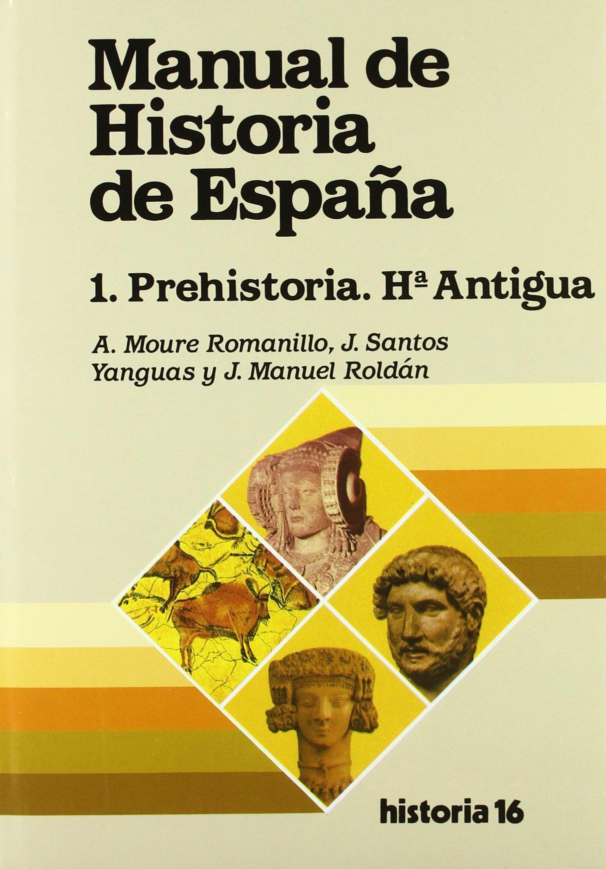 Manual de Historia de España : prehistoria, historia antigua ...