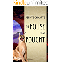 The House That Fought (Uncertain Sanctuary Book 3)