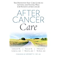 After Cancer Care: The Definitive Self-Care Guide to Getting and Staying Well for...