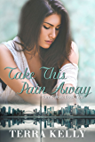 Take This Pain Away (Torn Pieces Book 2)