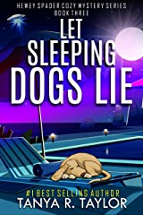 Let Sleeping Dogs Lie (Hewey Spader Cozy Mystery Series Book 3) Kindle Edition