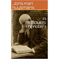 A REBOURS ( Annoter ) (French Edition)