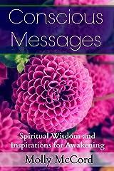 Conscious Messages: Spiritual Wisdom and Inspirations For Awakening