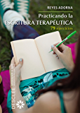 Practicando la escritura terapéutica (Aprender a ser) (Spanish Edition)