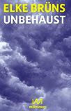 Unbehaust: Ein Essay (Kindle Single)