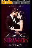 Betrayal (Small Town Strangers Book 2)