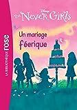 The Never Girls 05 - Un mariage féerique