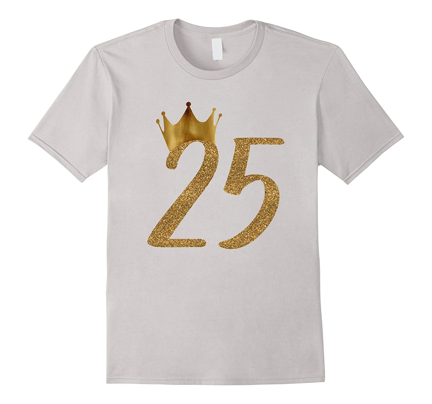 25th Birthday Crown T Shirt Gifts-Xalozy