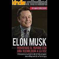 Elon Musk: Moviendo el Mundo con Una Tecnología a la Vez (Versión en Español)(Spanish Version): Introspección y Análisis de la Vida y Logros de un Magnate ... Billonarios Book 2) (English Edition)
