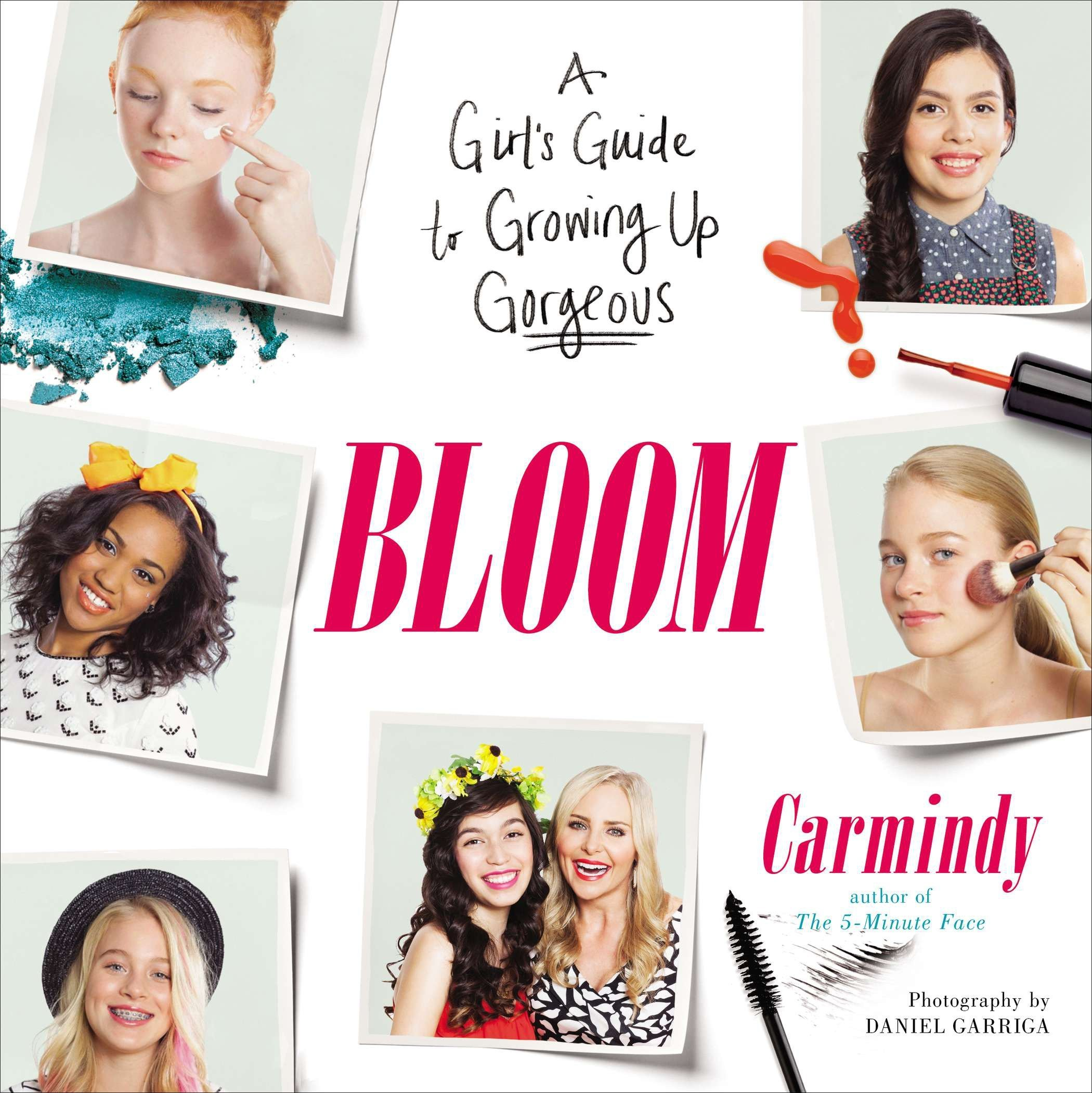 Bloom: A Girl's Guide to Growing Up Gorgeous: Carmindy: 9780399166594:  Amazon.com: Books