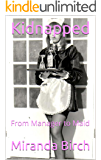Kidnapped: From Manager to Maid (Mistress Nina's Petticoated Playthings Book 1)