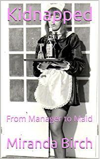 Miss constances guide for sissy maids kindle edition by constance kidnapped from manager to maid mistress ninas petticoated playthings book fandeluxe Image collections