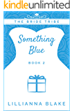 Something Blue (The Bride Tribe Book 2)