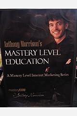 Anthony Morrison's Mastery Level Education (A Mastery Level Internet Marketing Series) DVD-ROM