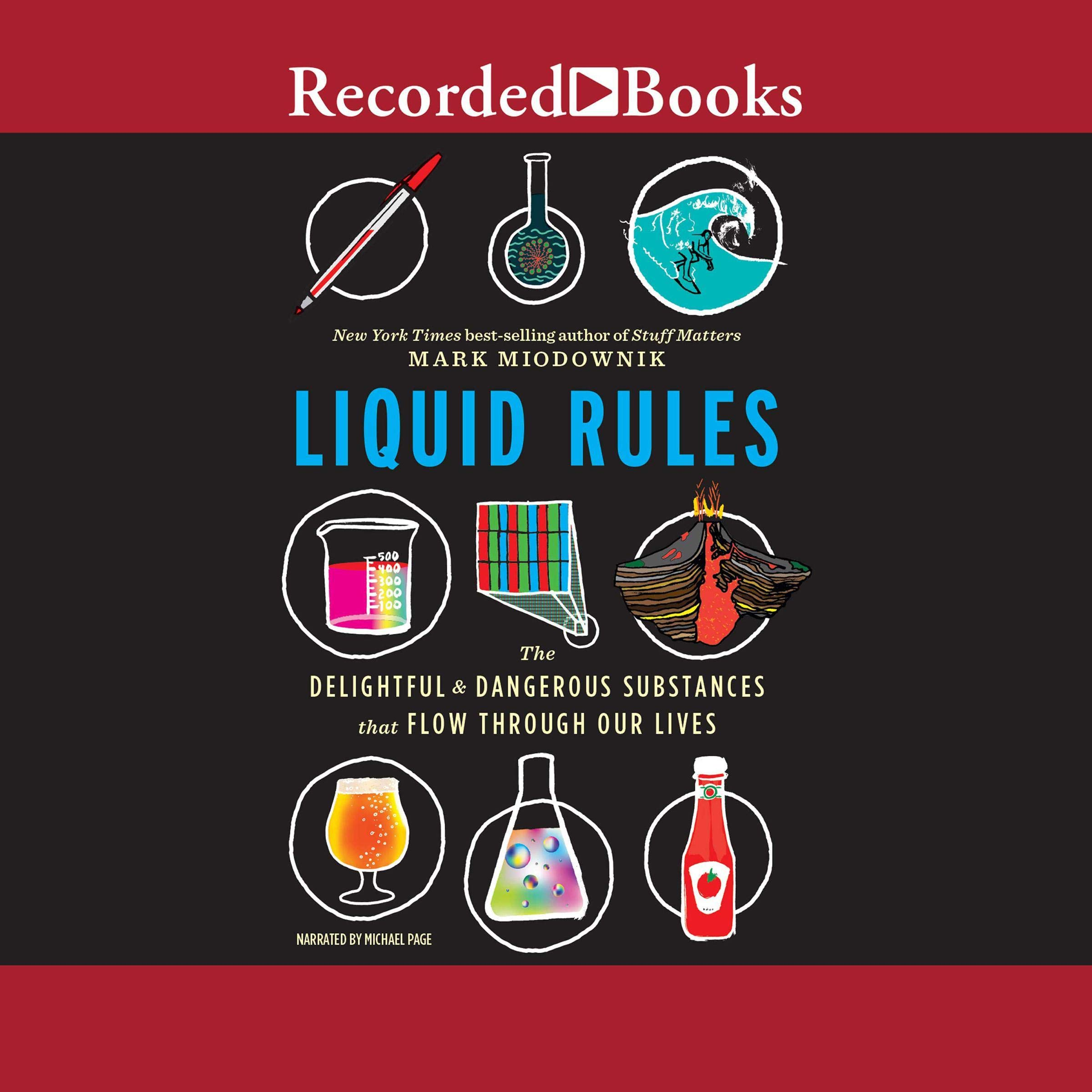 Liquid Rules  The Delightful And Dangerous Substances That Flow Through Our Lives