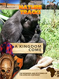Nature Tracks – A Kingdom Come