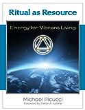 Ritual as Resource: Energy for Vibrant Living (English Edition)