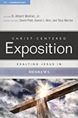 Exalting Jesus in Hebrews (Christ-Centered Exposition Commentary) Paperback