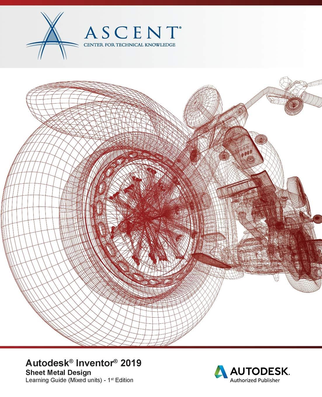 Autodesk Inventor 2019: Sheet Metal Design (Mixed Units): Autodesk Authorized Publisher ebook