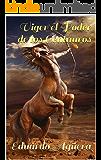 VIGER EL PODER DE LOS CENTAUROS: Unas criaturas con una inteligencia y una fuerza descomunal.