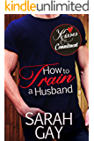 How to Train a Husband (Kisses and Commitment) (English Edition)