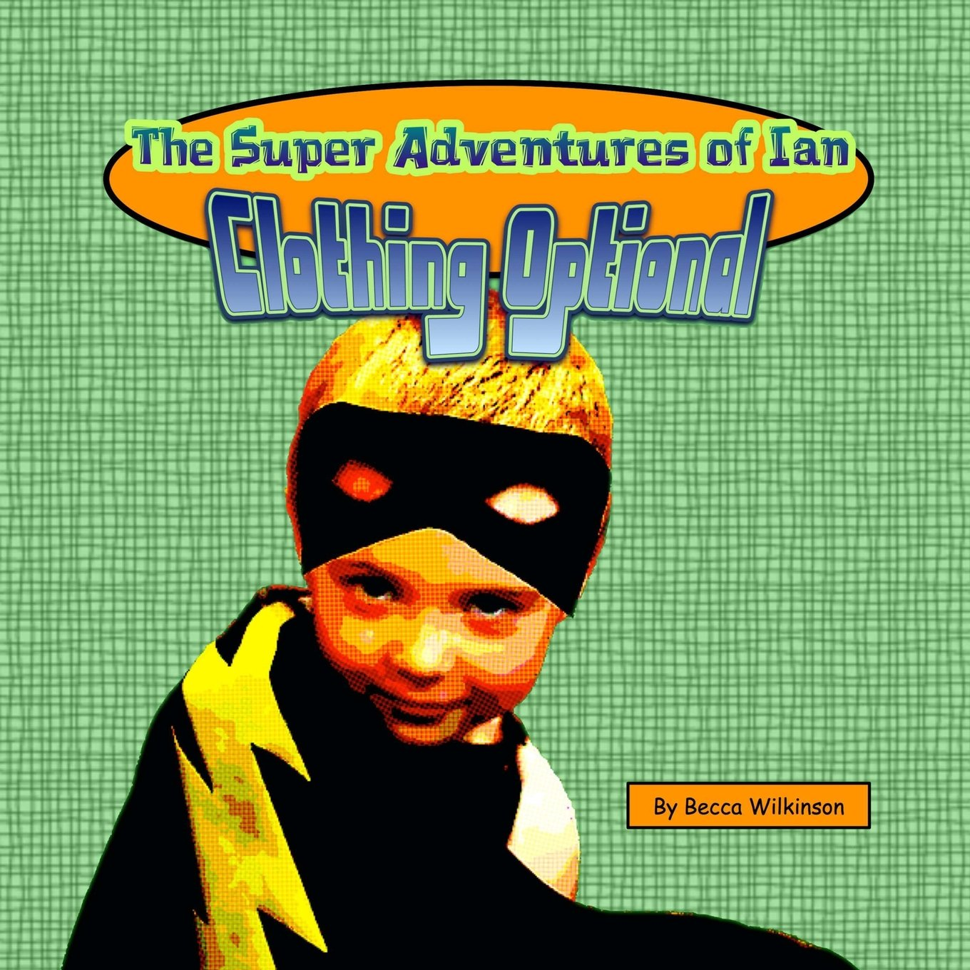 The Super Adventures of Ian: Clothing Optional pdf