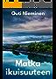 Matka ikuisuuteen (Finnish Edition)