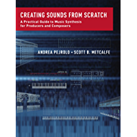 Creating Sounds from Scratch: A Practical Guide to Music Synthesis for Producers and Composers book cover