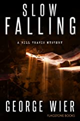 Slow Falling (The Bill Travis Mysteries Book 6) Kindle Edition