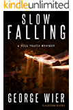 Slow Falling (The Bill Travis Mysteries Book 6)