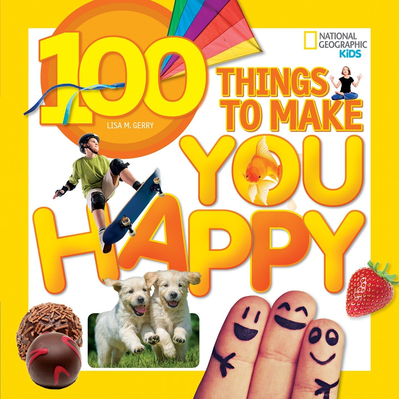 100 Things to Make You Happy (National Geographic Kids): Lisa M. Gerry:  9781426320583: Amazon.com: Books