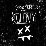 Steve Aoki Presents Kolony [Explicit]
