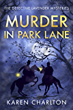 Murder in Park Lane (The Detective Lavender Mysteries Book 5) (English Edition)