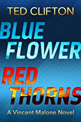 Blue Flower Red Thorns (Vincent Malone Book 2) Kindle Edition