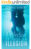 Perfection Is Just An Illusion (Swimming Upstream Series Book 1)