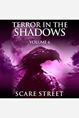 Terror in the Shadows, Vol. 6: Supernatural Horror Short Stories & Creepy Pasta Anthology Audible Audiobook