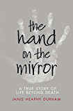 The Hand on the Mirror: Life Beyond Death (English Edition)