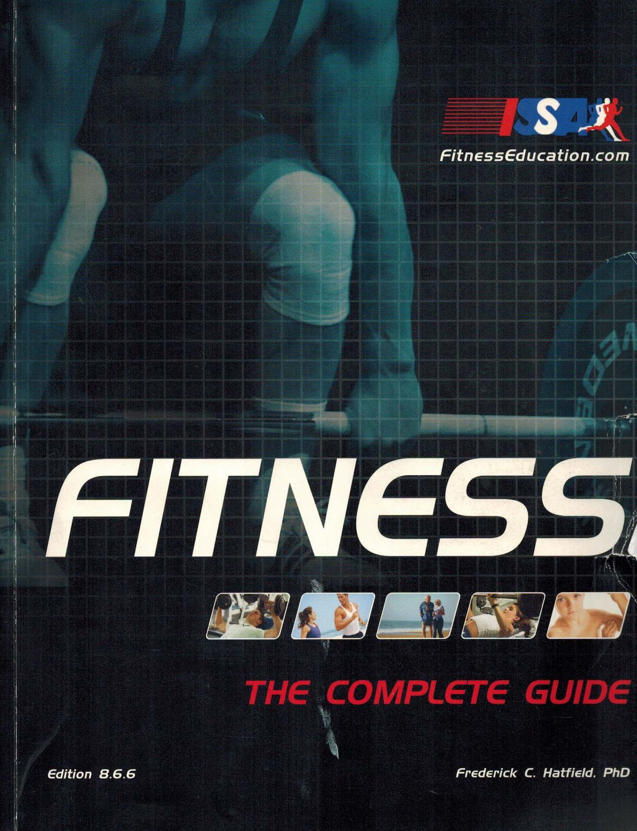 Fitness the complete guide official text for issas certified fitness the complete guide official text for issas certified fitness trainer program edition 866 phd frederick c hatfield amazon books 1betcityfo Images