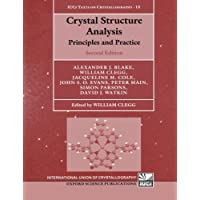 Crystal Structure Analysis: Principles and Practice (International Union of Crystallography Texts on Crystallography)