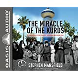 The Miracle of the Kurds (Library Edition): A Remarkable Story of Hope Reborn In Northern Iraq