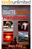 The Disaster Survival Handbook: The Disaster Preparedness Handbook for Man-Made and Natural Disasters (Escape, Evasion and Survival 4) (English Edition)